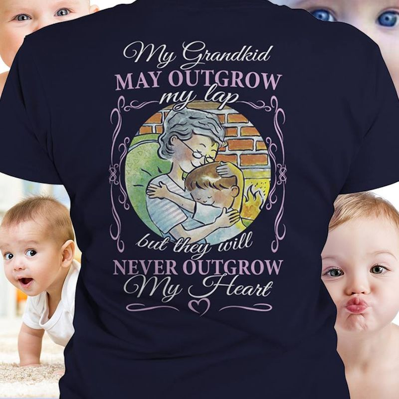 My Grandkid May Outgrow My Lap But They Will Never Outgrow My Heart   T Shirt Black B5