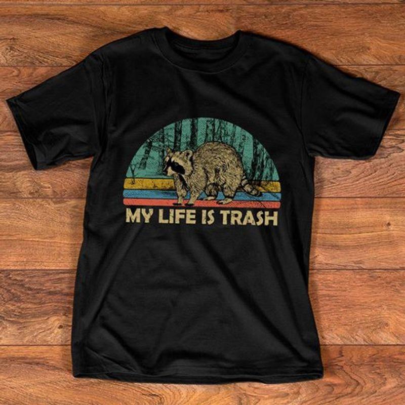My Life Is Trash  T-shirt Black B1