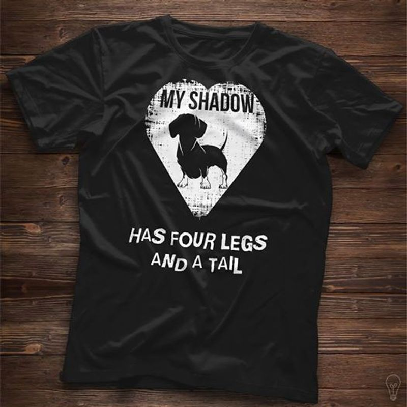 My Shadow Has Four Legs And A Tail   T-shirt Black B1