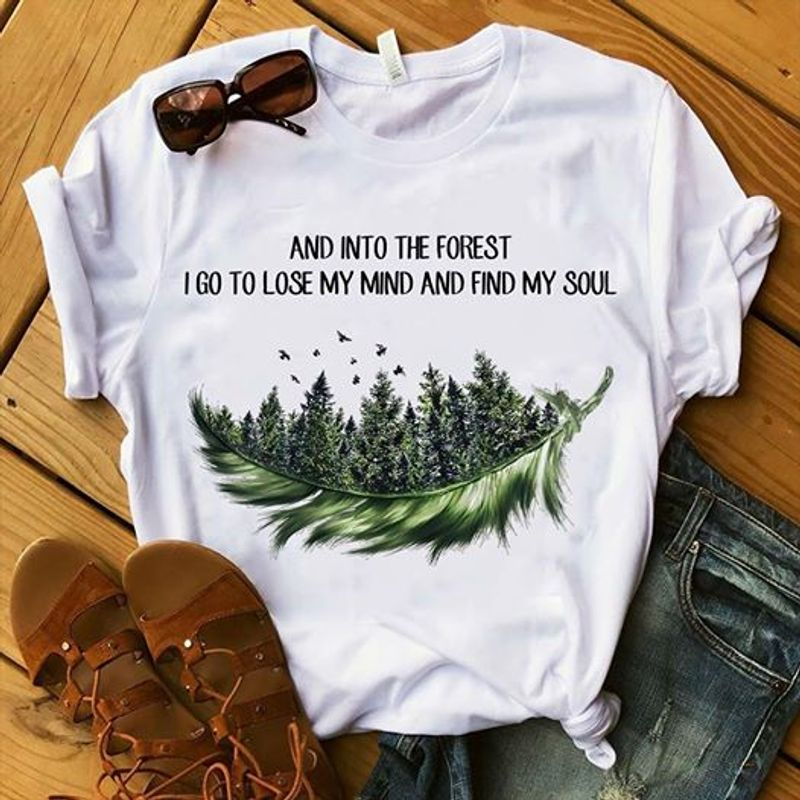 Nad Into The Forest I Go To Lose My Mind And Find My Soul Feather T Shirt White A5