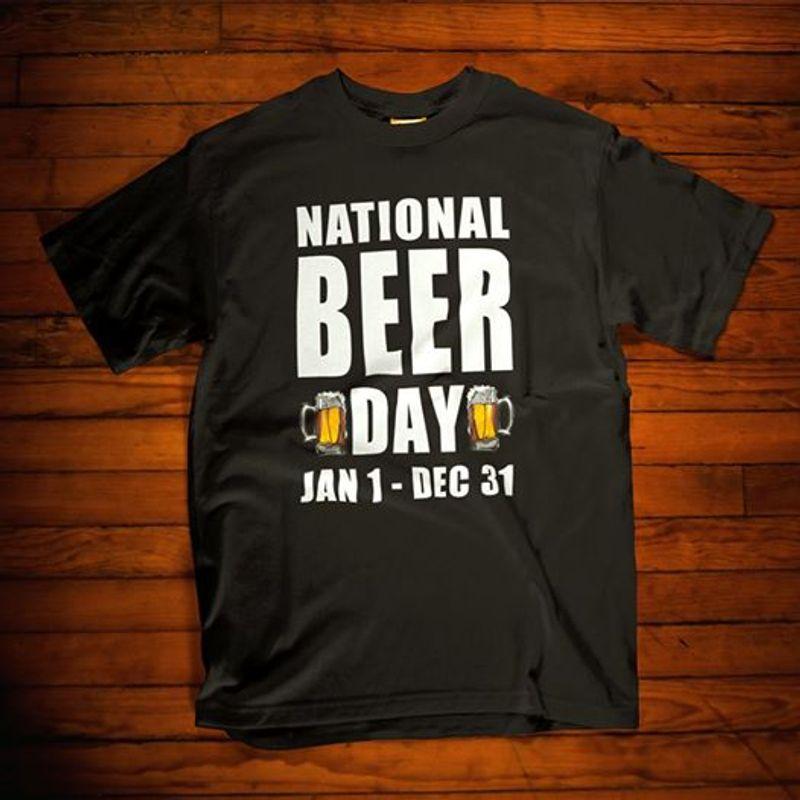 National Beer Day Jan 1 Dec 31 T Shirt Black A4