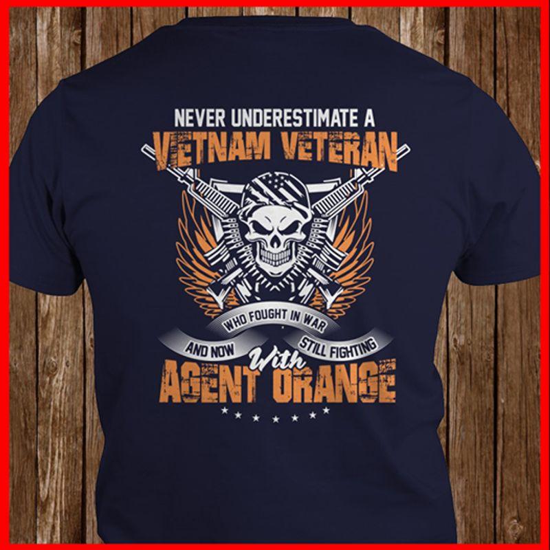 Never Underestimate A Vietnam Veteran With Agent Orange T-shirt Black A8