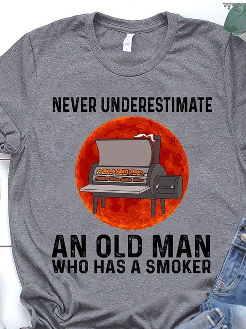 Never Underestimate An Old Man Who Has A Smoker Quote Sport Grey T Shirt Men And Women S-6XL Cotton