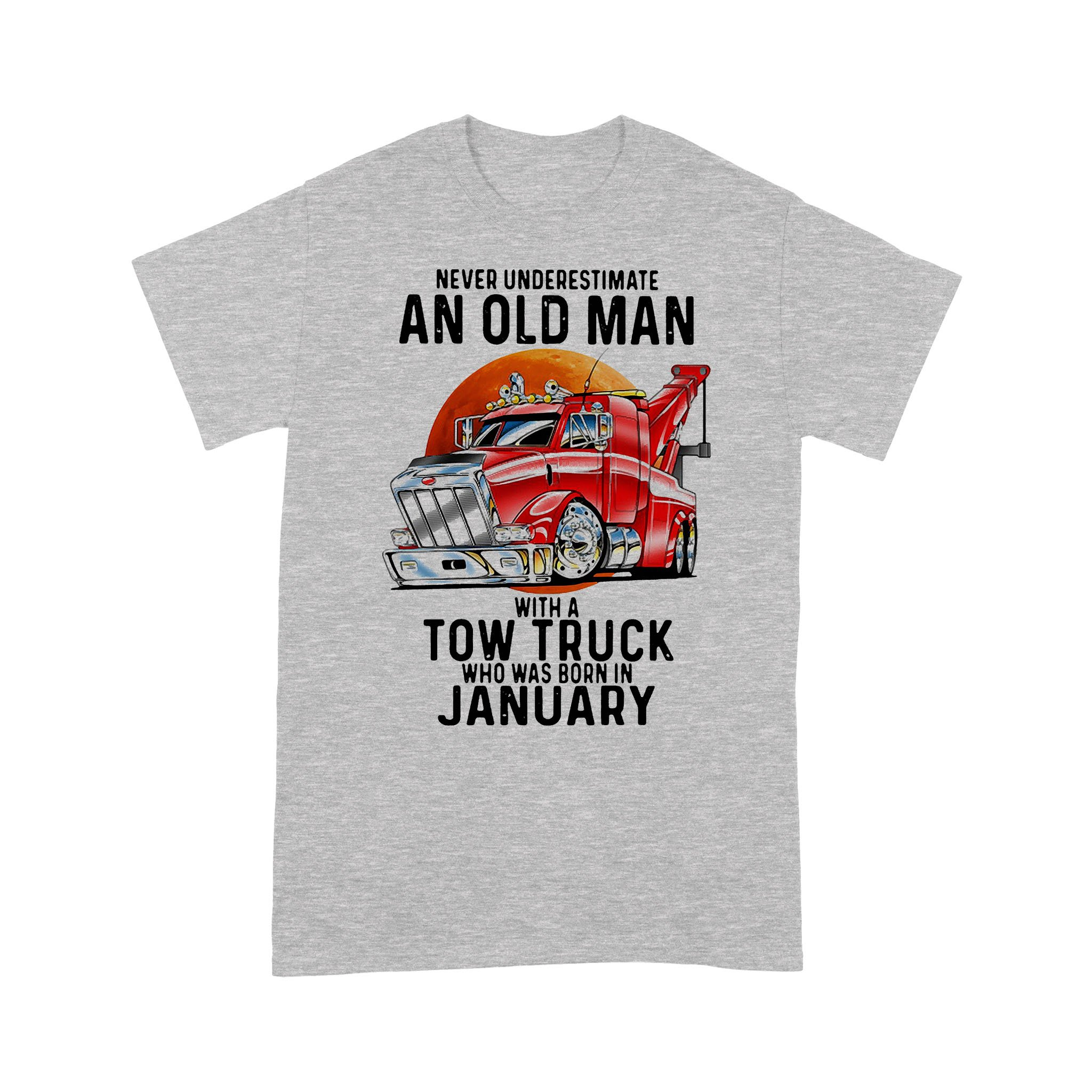 Never Underestimate An Old Man With A Tow Truck Who Was Born In January Blood Moon T-shirt