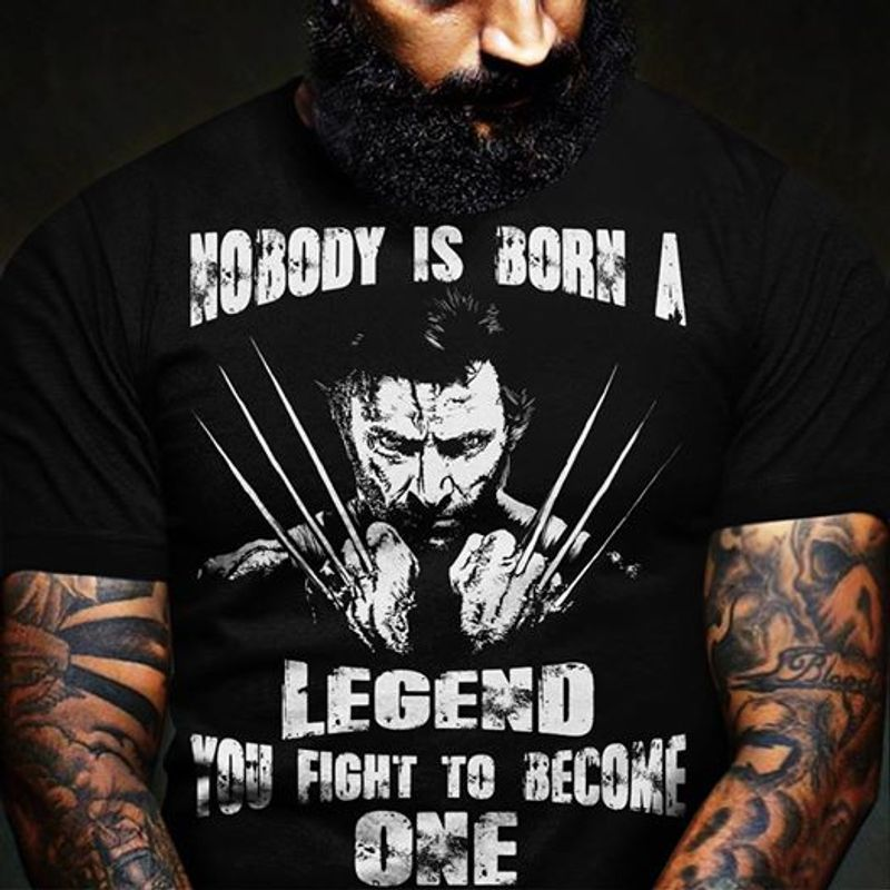 Nobody Is Born A Legend You Fight To Become One   T Shirt Black A5