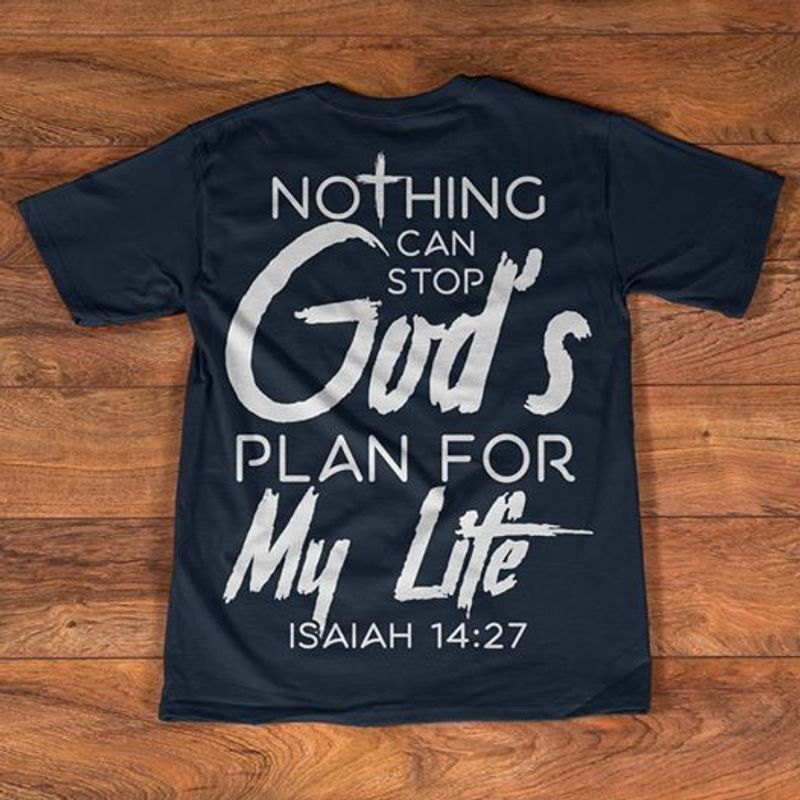 Nothing Can Stop Gods Plan For My Life Isaiah 1427 T-shirt Black A4