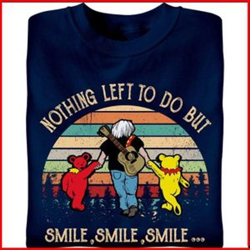 Nothing Left To Do But Smile Smile Smile T Shirt Navy