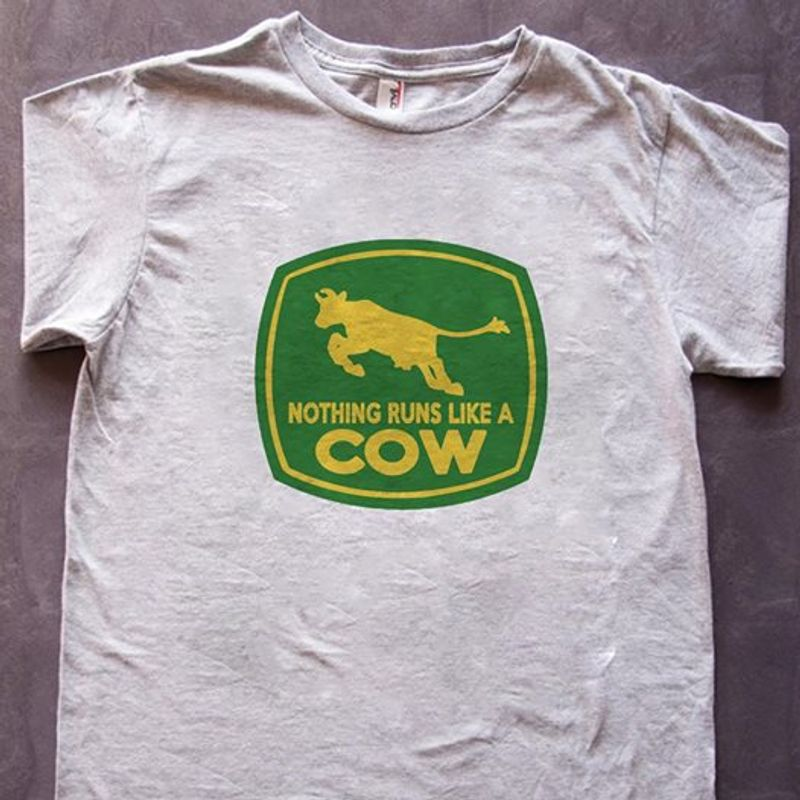 Nothing Runs Like A Cow T-Shirt Grey A8