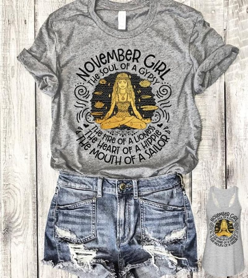 November Girl The Soul Of A Gypsy The Fire Of A Lioness The Heart Of A Hippie The Mouth Of A Sailor T Shirt Grey