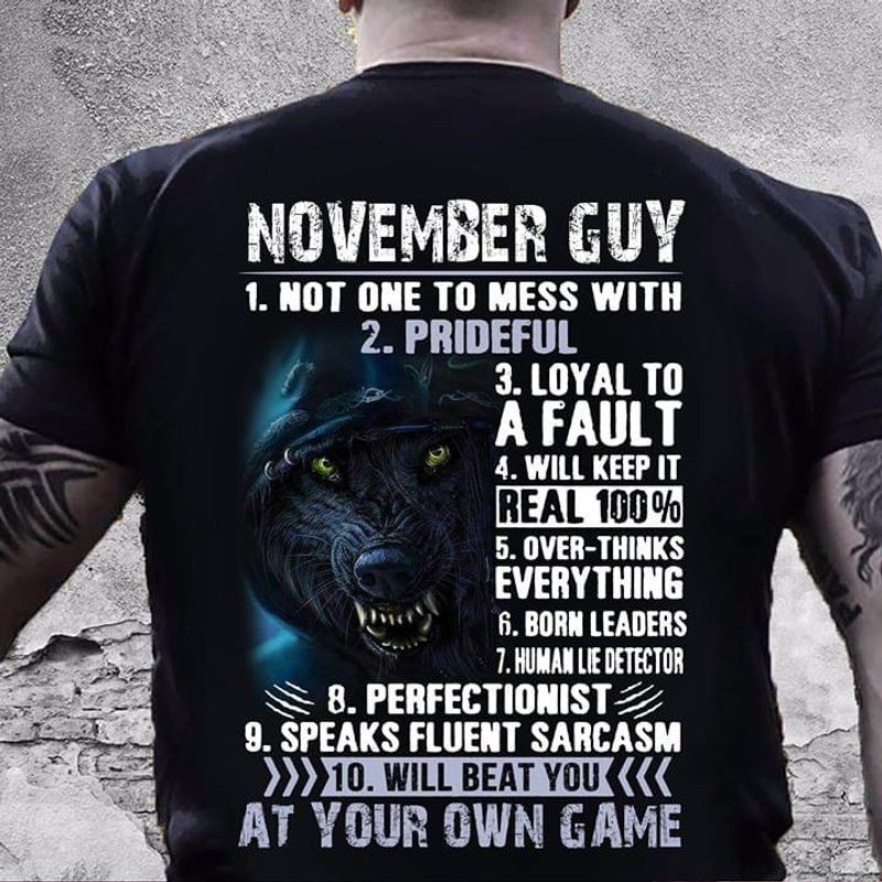 November Guy 1 Not One To Mess With 2 Prideful 3 Loyal To A Fault Birthday Gift Black T Shirt Men/ Woman S-6XL Cotton
