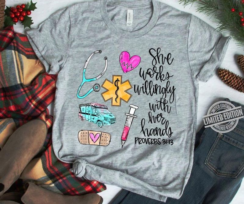 Nurses She Works Willingly With Her Hands Proverbs 3113 T Shirt Sport Grey