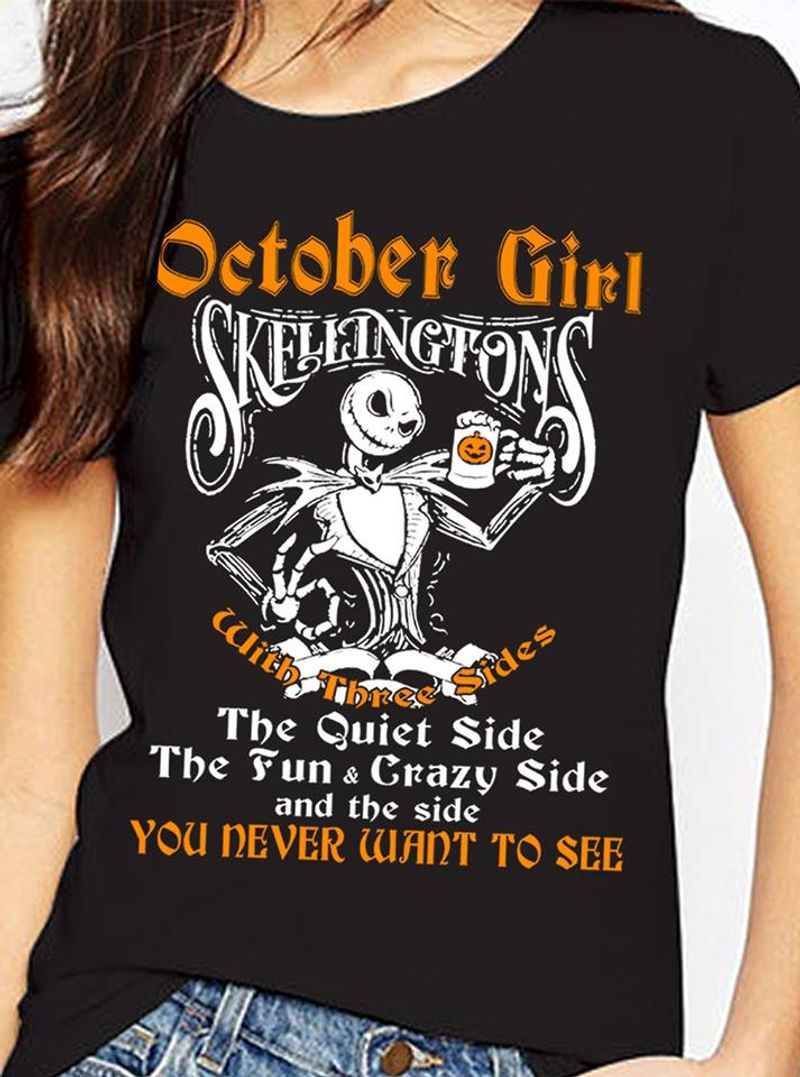 October Girl Skellingtons With Three Sides The Quiet Side The Fun And Crazy Side And The Side T-shirt Black B7