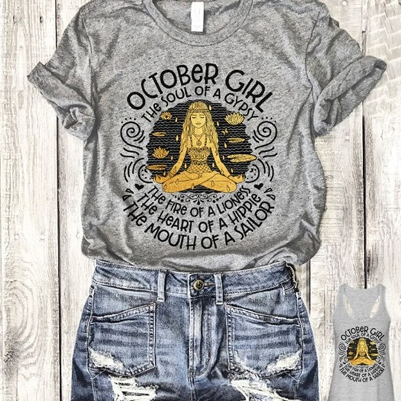 October Girl The Soul Of A Gypsy The Fire Of A Lioness The Heart Of A Hippie The Mouth Of A Sailor T Shirt Grey