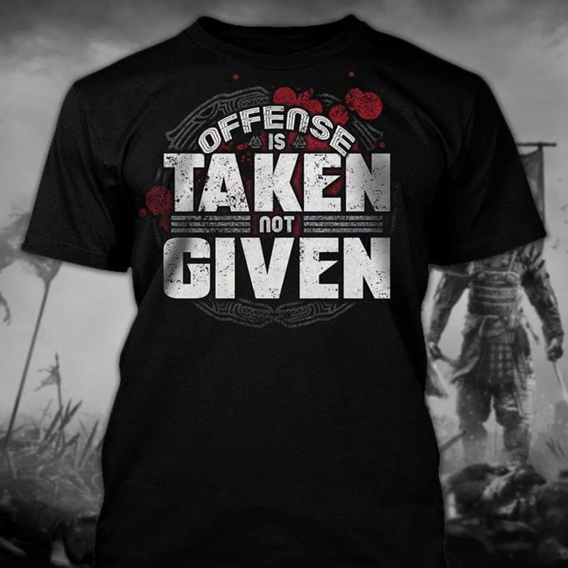 Offense Is Taken Not Given Viking Funny Black T Shirt Men And Women S-6XL Cotton