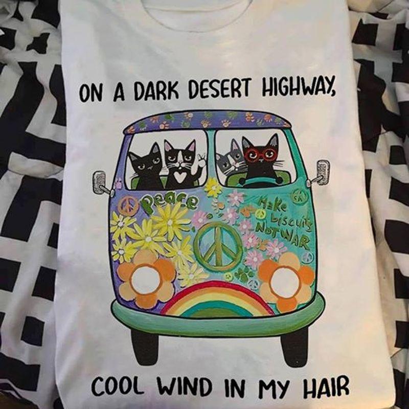 On A Dark Desert Highway Cool Wind In My Hair T Shirt White A8