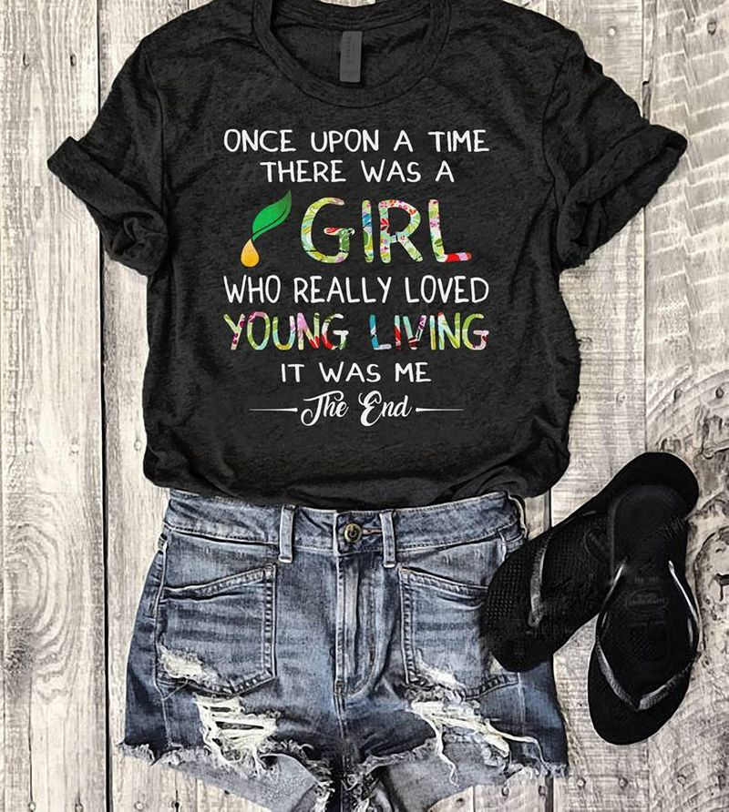 Once Upon A Time There Was A Girl Who Really Loved Young Living It Was Me The End T-shirt Black C2