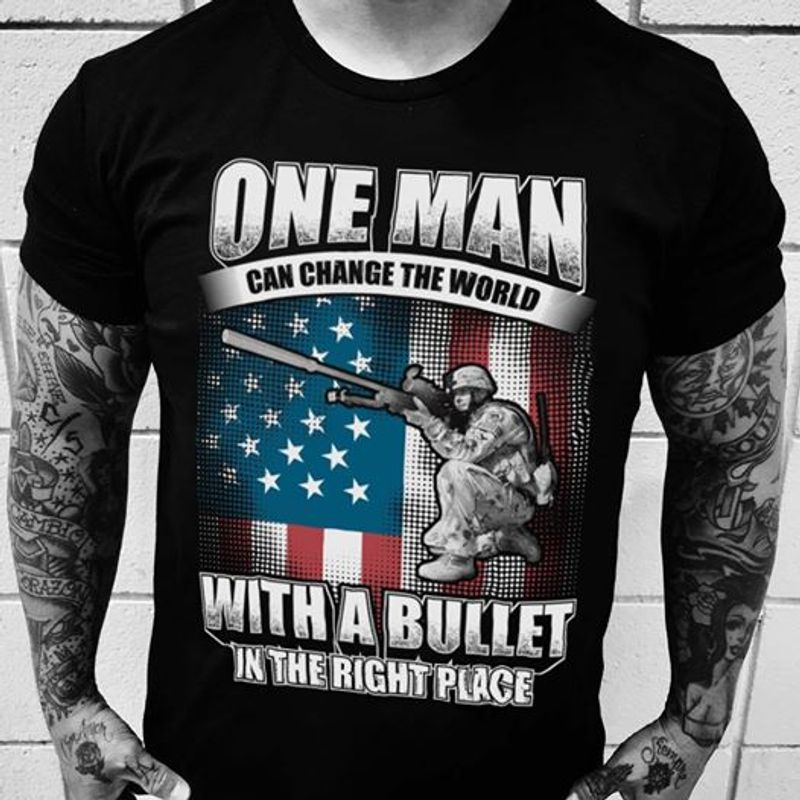 One Man Can Change The World With A Bullet In The Right Place T-shirt Black A9
