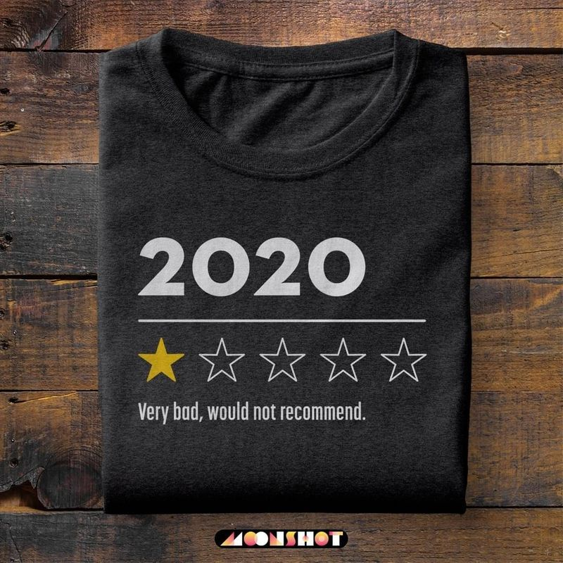 One Star 2020 Very Bad Would Not Recommend Black T Shirt Men/ Woman S-6XL Cotton
