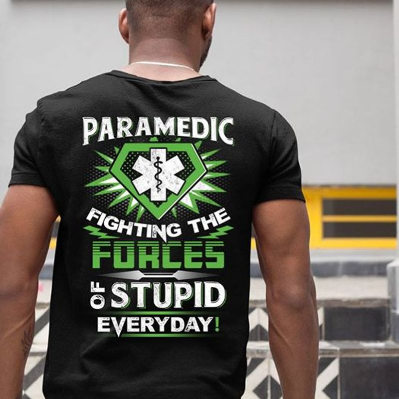 Paramedic Fighting The Forces Of Stupid Everyday T-shirt Black  A8