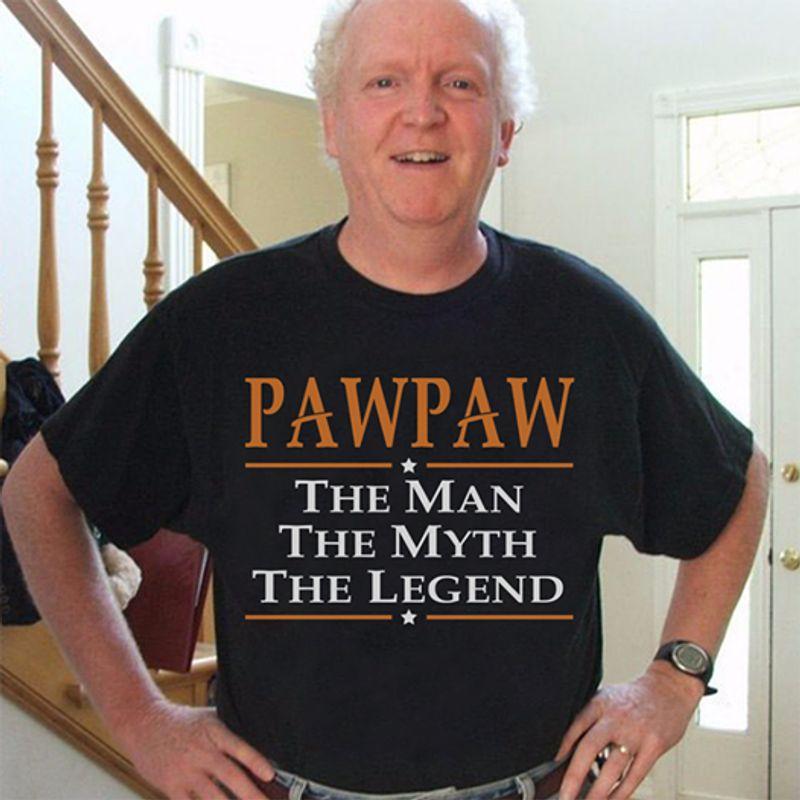 Pawpaw The Man The Myth The Legend T-shirt Black A8