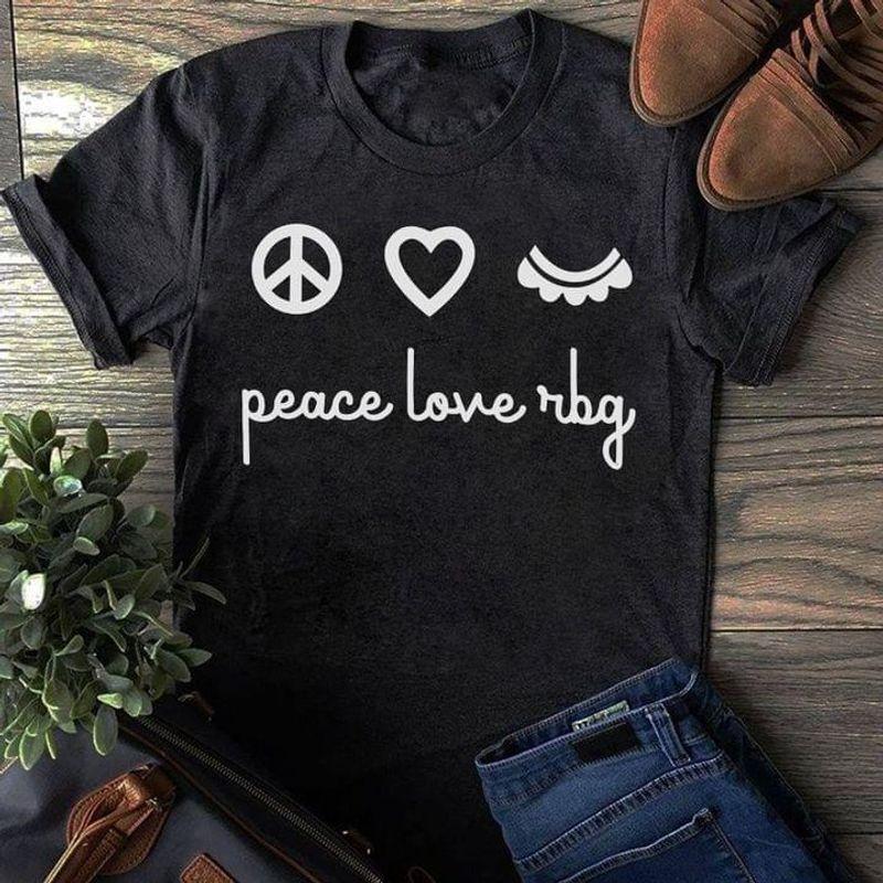 Peace Love Rbg Tee Ruth Bader Ginsburg Women's Right Feminist Power Woman Rbg Lover Dark Heather T Shirt Men And Women S-6XL Cotton