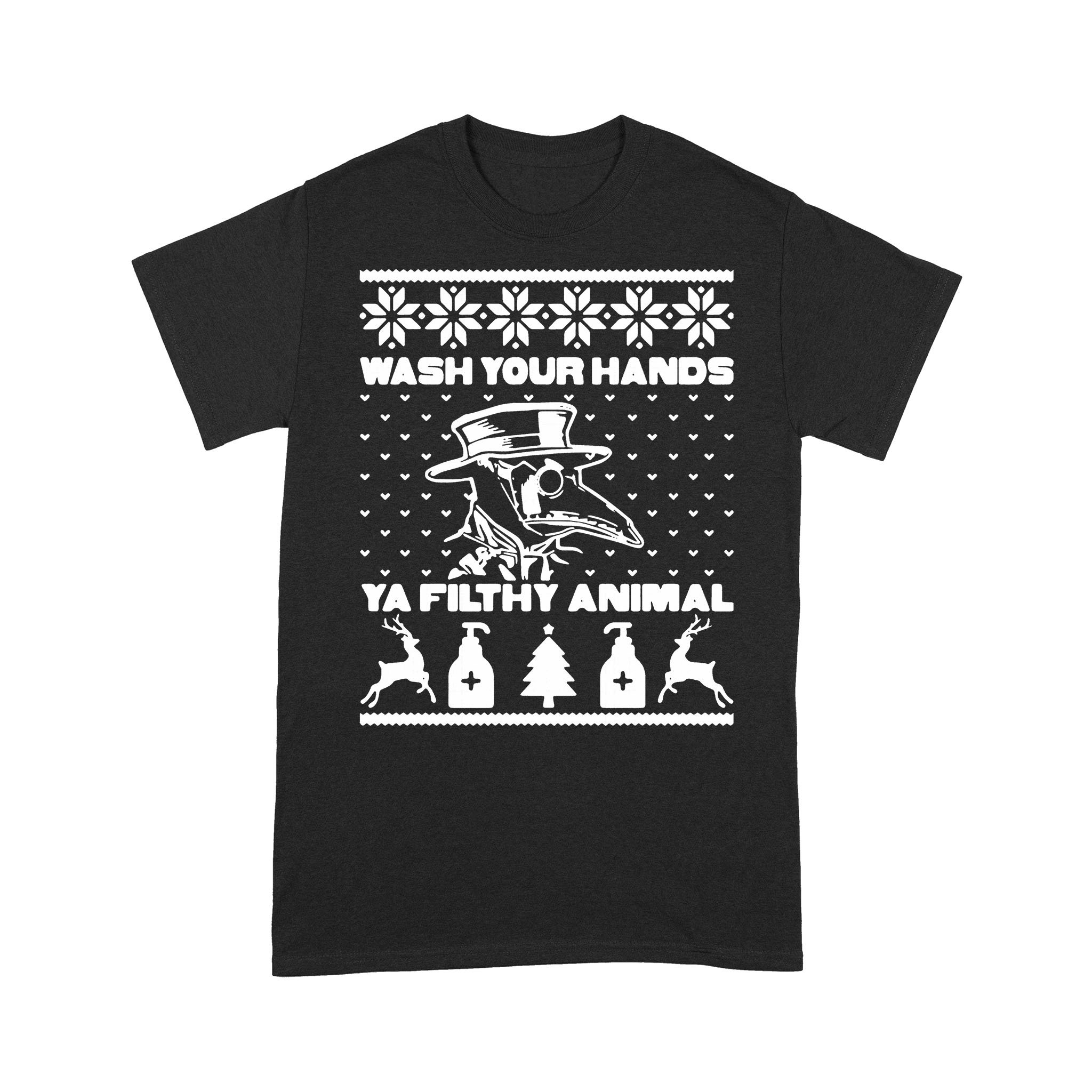 Plague Doctor Wash Your Hands Ya Filthy Animal Ugly Christmas T-shirt