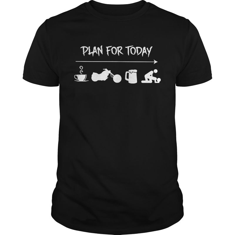 Plan For Today Coffee Ride Beer Sex T-Shirt Black
