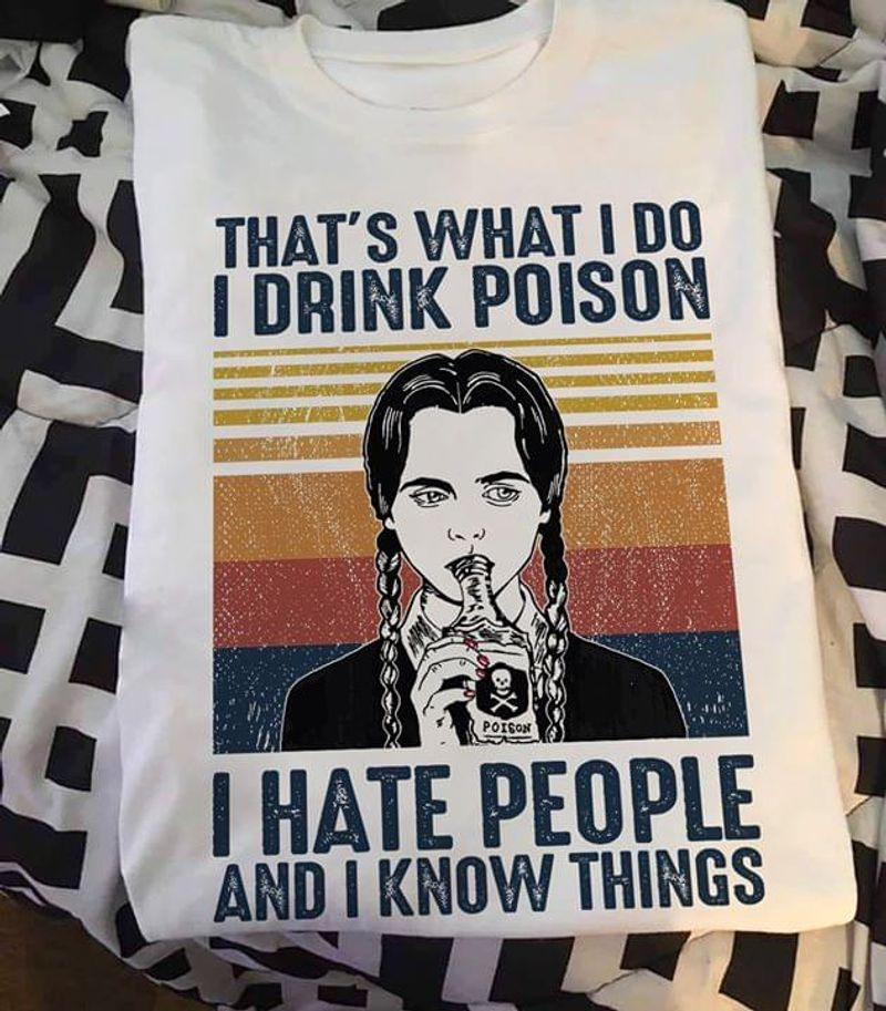 Poison Girl I Drink Poison I Hat People Quote Vintage White, White T Shirt Men And Women S-6XL Cotton