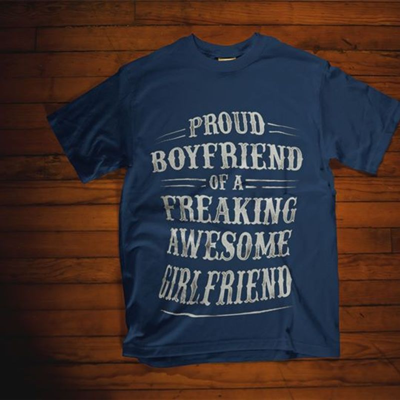PROUD BOYFRIEND OF A FREAKING AWESOME GIRLFRIEND T-Shirt Navy C2
