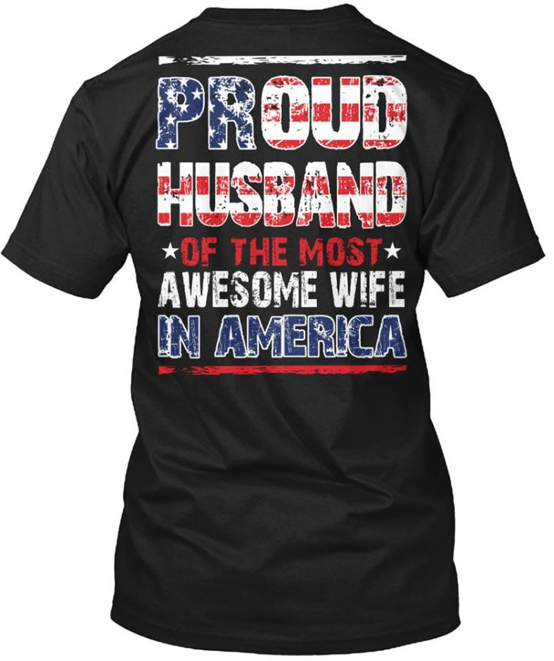 Proud Husband Of The Most Awesome Wife In America T-shirt Black A8