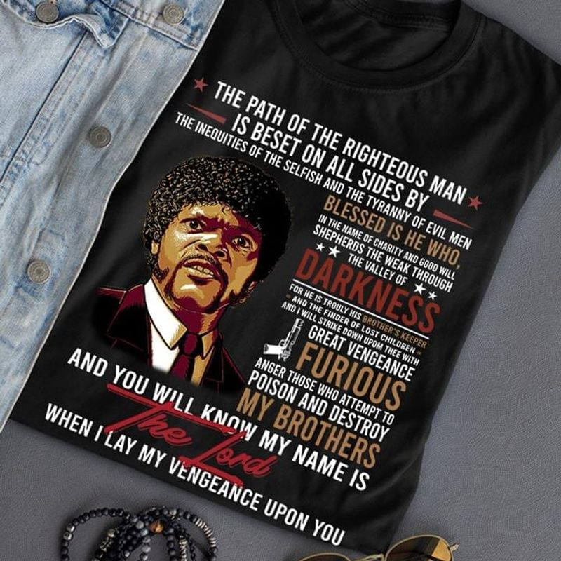 Pulp Fiction Path Of Righteous Man Is Beset On All Sides By The Inequities Black T Shirt Men And Women S-6XL Cotton