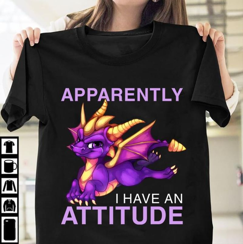 Purple Dragon Apparently I Have An Attitude Lovely Spyro The Dragon Gift Black T Shirt Men And Women S-6XL Cotton