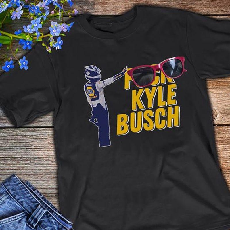 Racer Fuck Kyle Busch T Shirt Black
