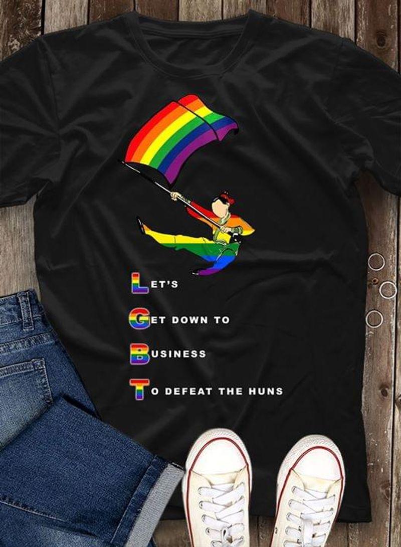 Rainbow Color Flag Lgbt Pride Lets Get Down Ti Business To Defeat The Huns Black T Shirt Men/ Woman S-6XL Cotton