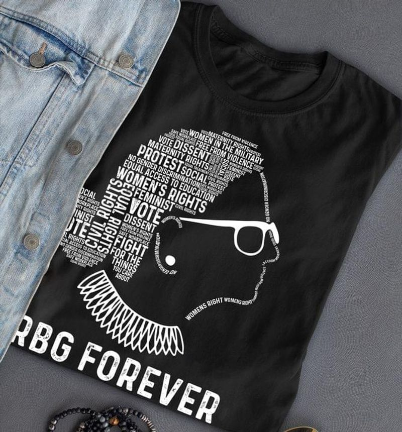 Rbg Forever Tee Ruth Bader Ginsburg Quotes Rbg Women's Rights Girl Power Black T Shirt Men And Women S-6XL Cotton