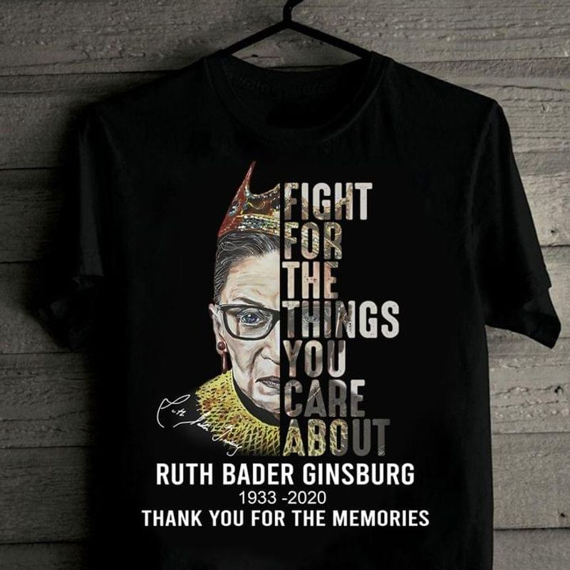 Rbg Signature Ruth Bader Ginsburg Queen Fight For The Things You Care About Black T Shirt Men And Women S-6XL Cotton