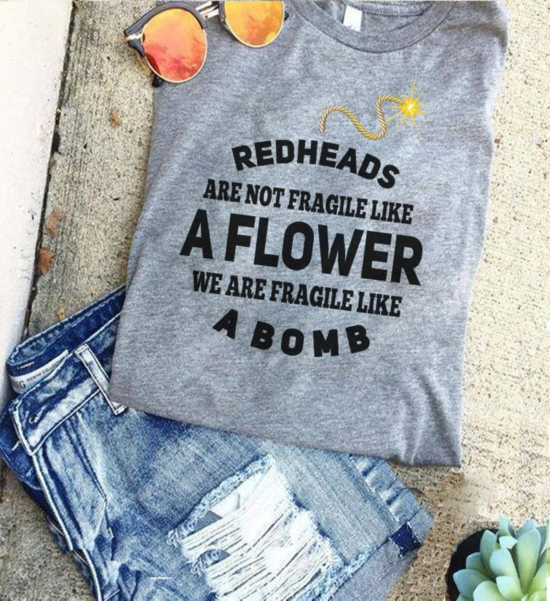 Redeads Are Not Fragile Like A Flower We Are Fragile Like A Bomb  T Shirt Grey B1