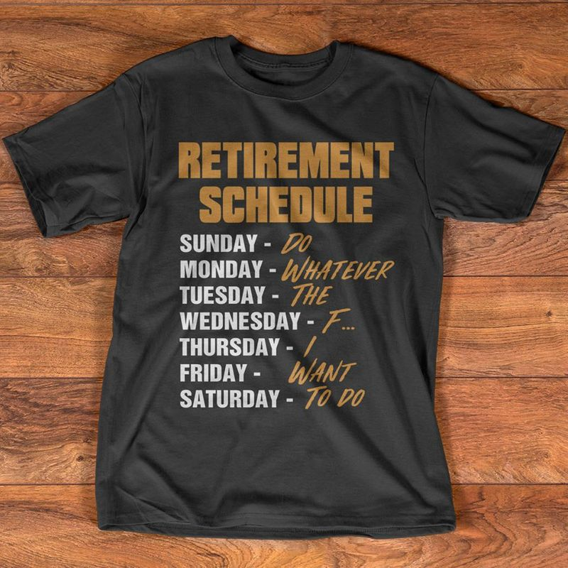 Retirement Schedule Sunday Do Monday Whatever T-shirt Black A5