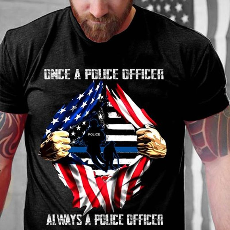 Ripper Usa Flag Once A Police Officer Always A Police Officer T- Shirt Black A5