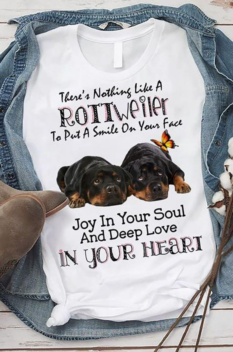 Rottweiler Butterfly Ther'S Nothing Like A Rottweiler To Put A Smile White T Shirt Men And Women S-6XL Cotton