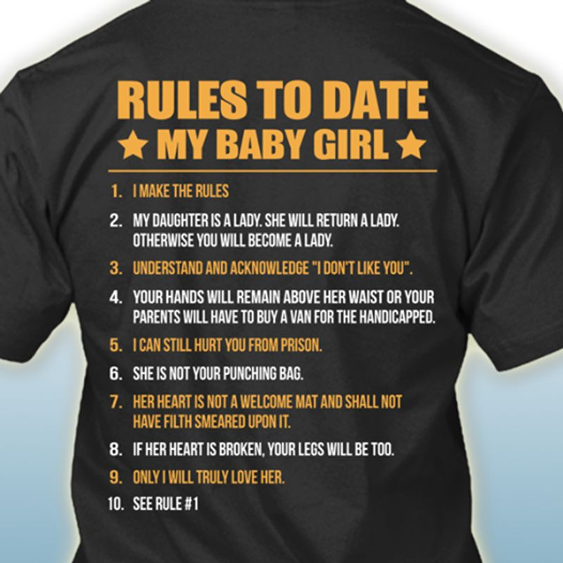 Rules To Date My Baby Girl I Make The Rules T-shirt Black A5
