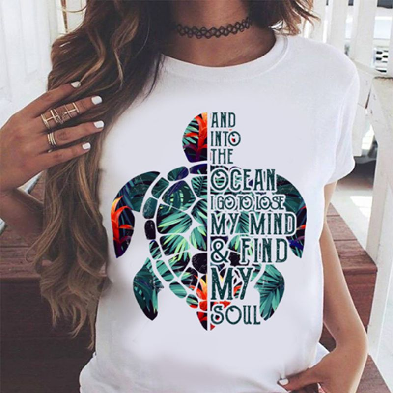 Sea Turtle And Into The Ocean I Go To Lose My Mind And Find My Soul T Shirt White