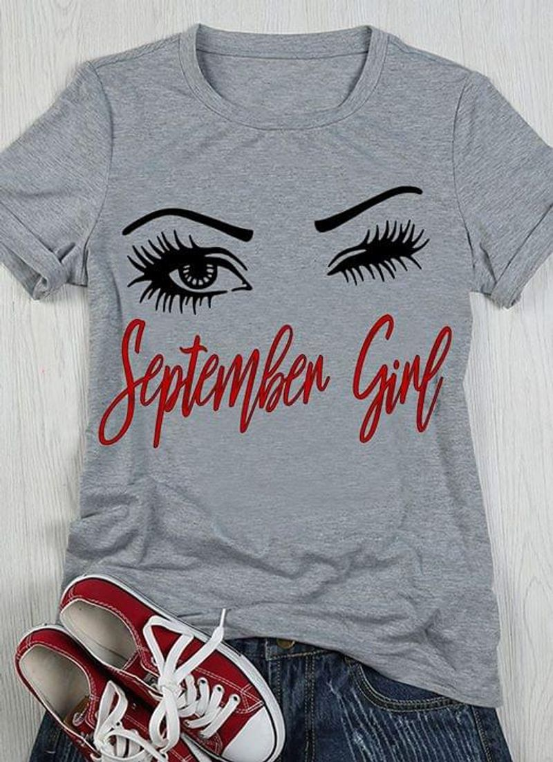 September Girl T-Shirt Eyelashes Shirt Best Birthday Gift For Girls Sport Grey T Shirt Men And Women S-6XL Cotton