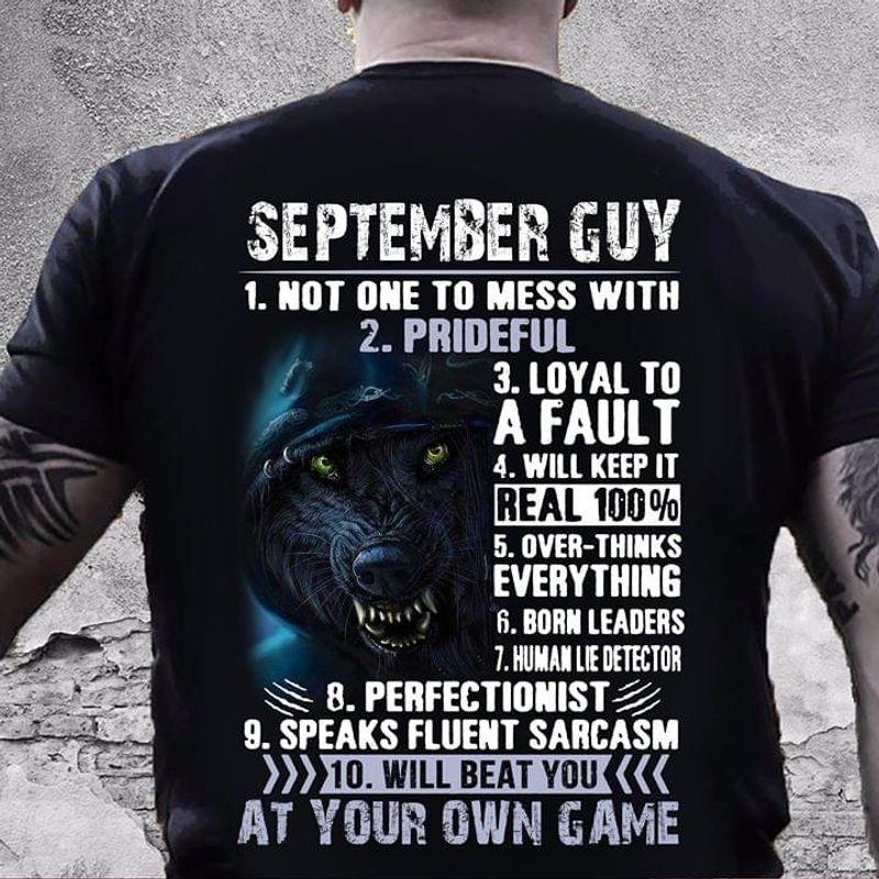 September Guy 1 Not One To Mess With 2 Prideful 3 Loyal To A Fault Birthday Gift Black T Shirt Men/ Woman S-6XL Cotton