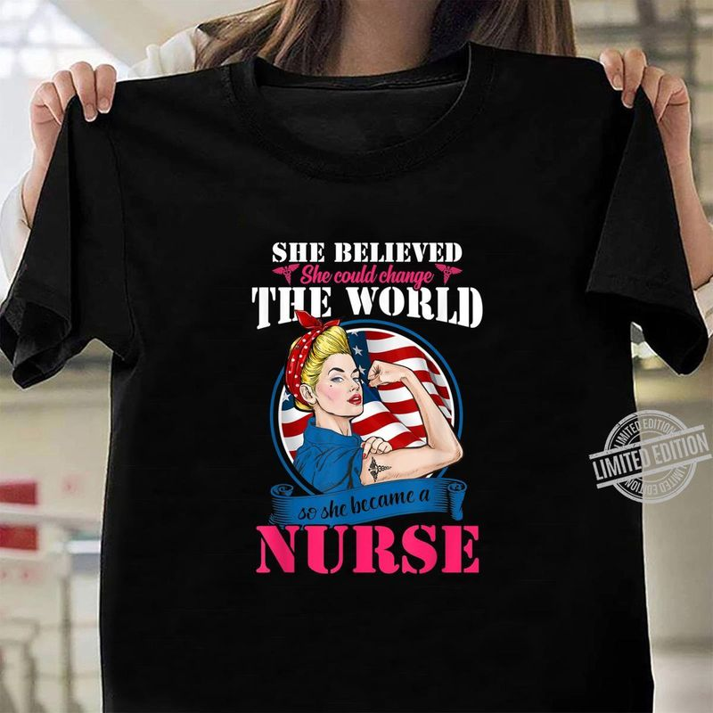 She Believed She Could Change The World American Flag Nurse Shirt Black
