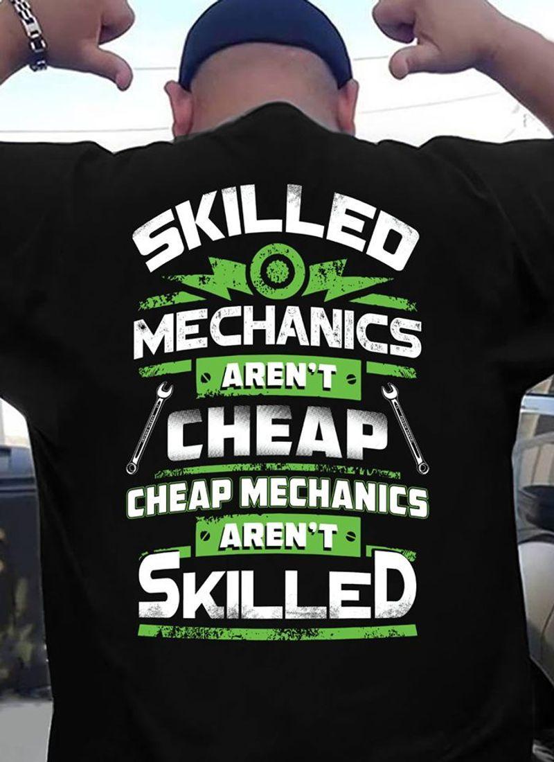 Skilled Mechanics Arent Cheap Cheap Mechanics Arent Skilled T Shirt Black B4
