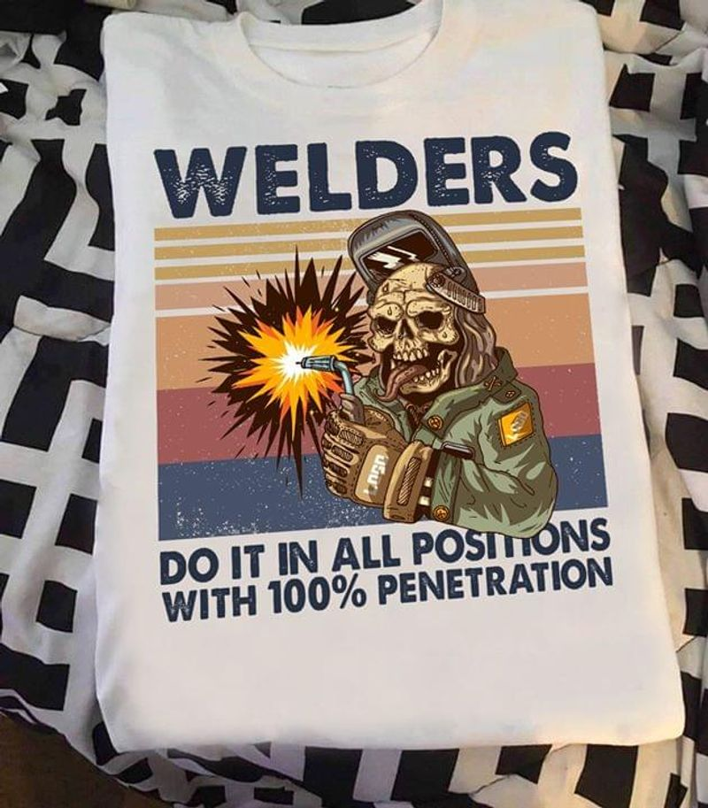 Skull Welders Do It In All Positions With 100% Penetration White T Shirt Men And Women S-6XL Cotton