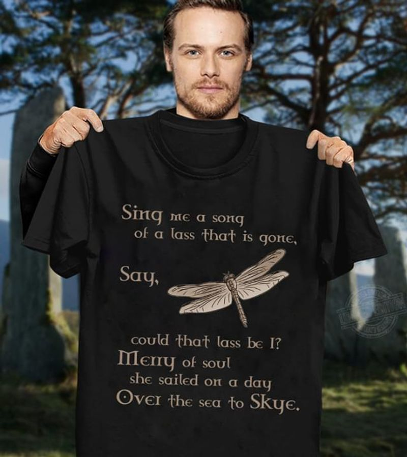 Skye Boat Song Song Lyrics Sing Me A Song Of A Lass That Is Gone Dragonfly Black T Shirt Men And Women S-6XL Cotton