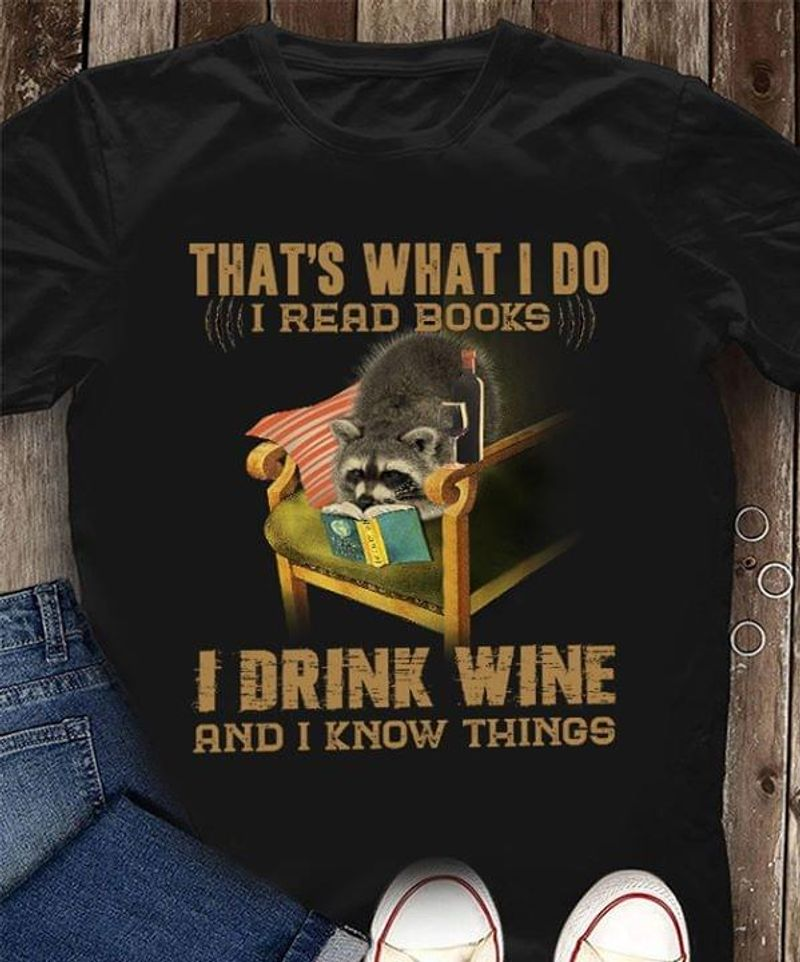 Sloth Books That'S What I Do I Read Books I Drink Wine And I Know Things Black T  T Shirt Men/ Woman S-6XL Cotton Men/ Woman S-6XL Cotton