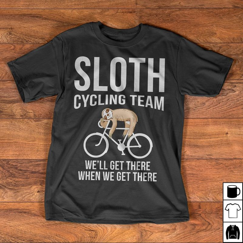 Sloth Cycling Team Well Get There When We Get There T-shirt Black A4